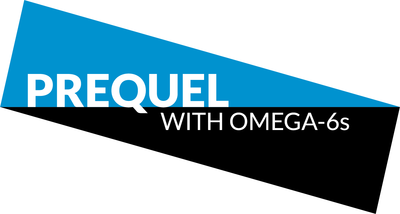Prequel with Omega-6s